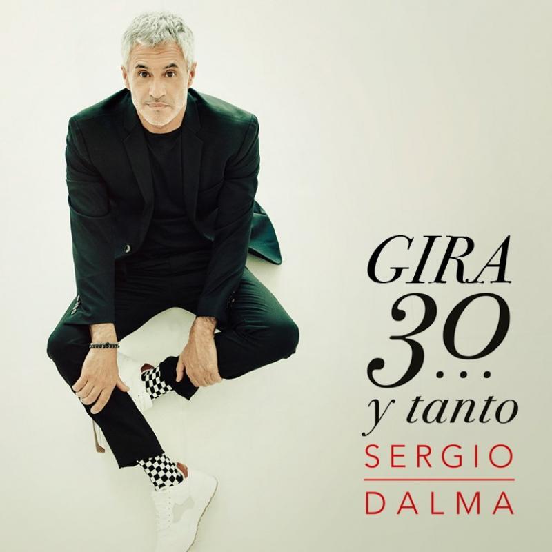 SERGIO DALMA - GIRA 30 ... Y TANTO