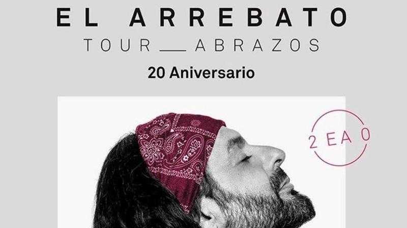 EL ARREBATO - TOUR ABRAZOS