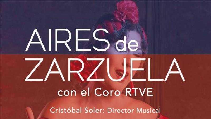 Aires de Zarzuela con el Coro RTVE