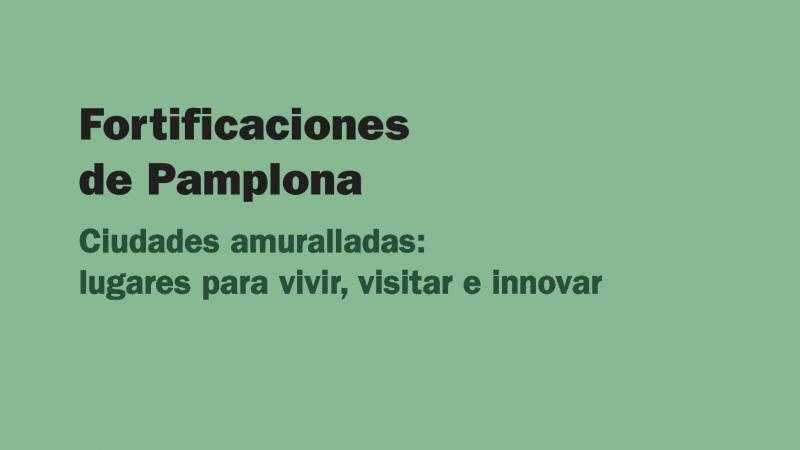 Fortificaciones de Pamplona. Ciudades amuralladas: