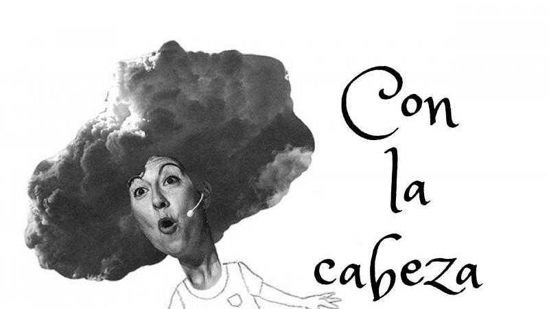 CON LA CABEZA EN LAS NUBES - 18:00 H.