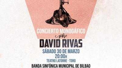 CONCIERTO MONOGRAFICO SOBRE DAVID RIVAS