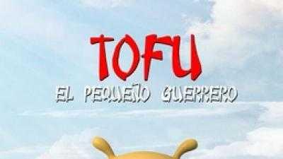Tofu, el pequeño guerrero