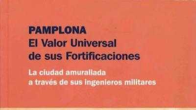 Pamplona, El Valor Universal de sus Fortificaciones