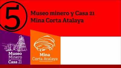 Museo Minero + Casa 21 + Corta Atalaya